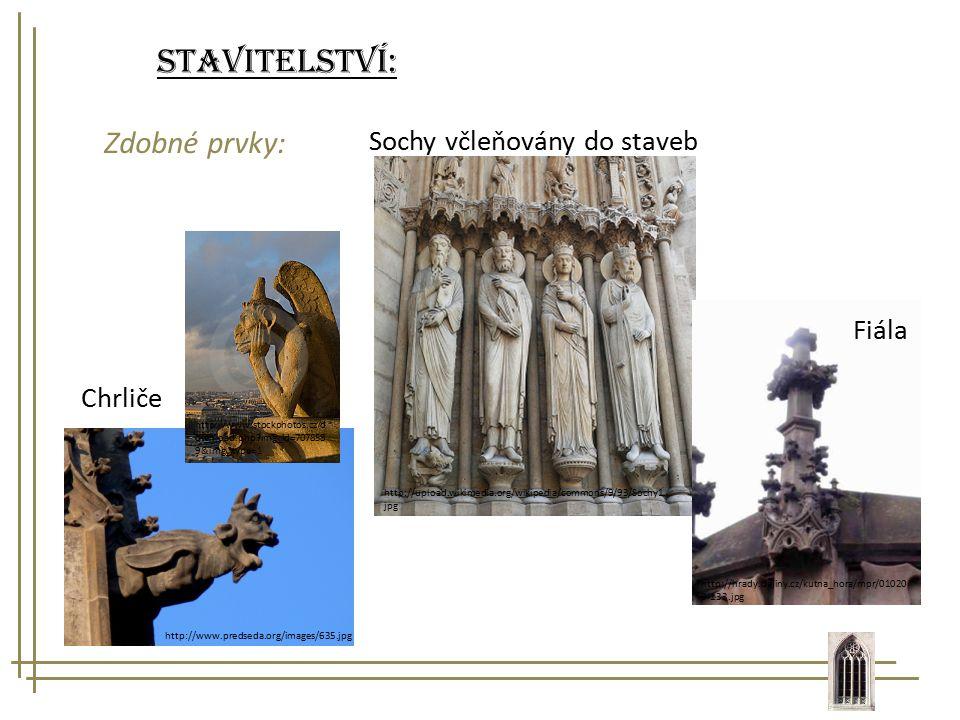 Stavitelství: Zdobné prvky: Sochy včleňovány do staveb http://upload.wikimedia.org/wikipedia/commons/9/93/Sochy1. jpg Fiála http://hrady.dejiny.cz/kut