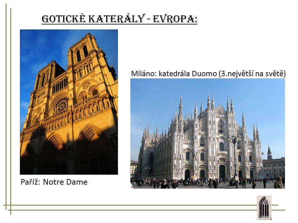 Gotické katerály - evropa: http://www.slantour.cz/foto/full/263-milano.jpg Miláno: katedrála Duomo (3.největší na světě) http://www.aispik.cz/paris/wp