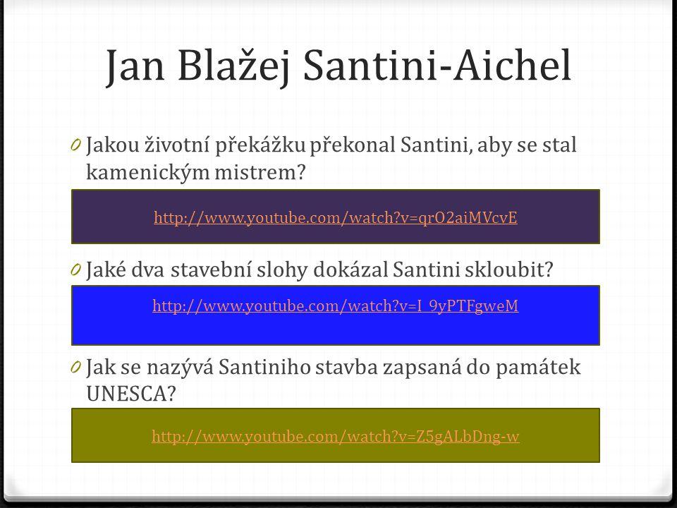 Jan Blažej Santini-Aichel 0 Jakou životní překážku překonal Santini, aby se stal kamenickým mistrem.