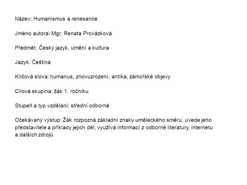 Název: Humanismus a renesance Jméno autora: Mgr.