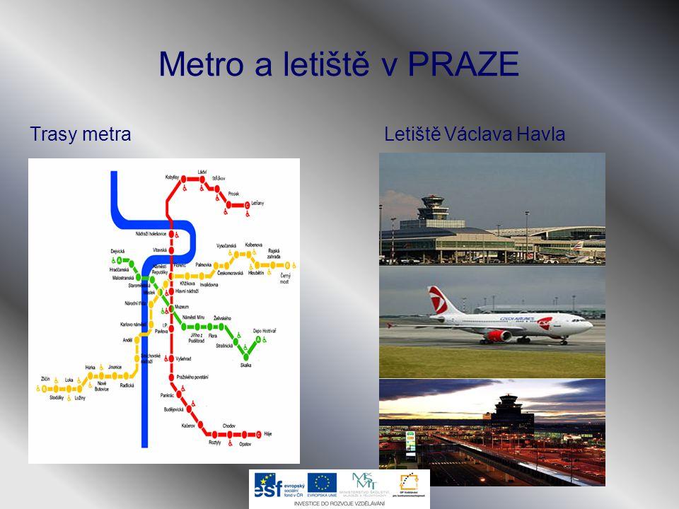 Metro a letiště v PRAZE Trasy metra Letiště Václava Havla