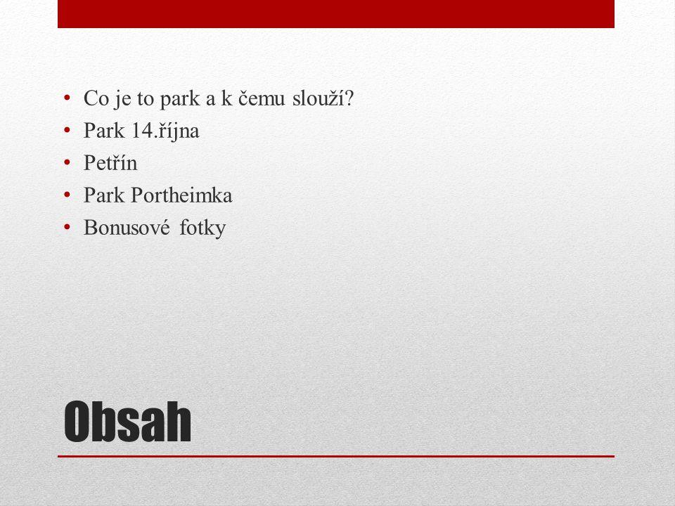 Obsah Co je to park a k čemu slouží Park 14.října Petřín Park Portheimka Bonusové fotky