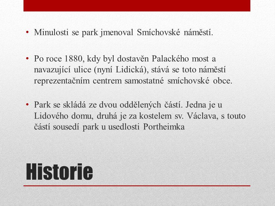 Historie Minulosti se park jmenoval Smíchovské náměstí.