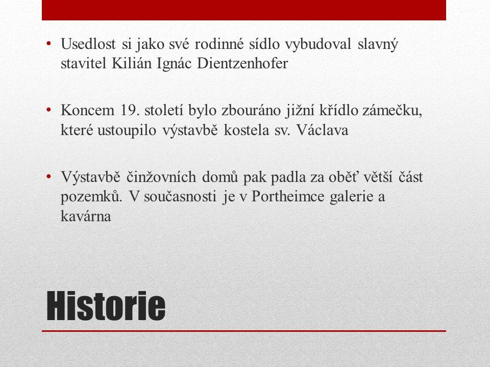 Historie Usedlost si jako své rodinné sídlo vybudoval slavný stavitel Kilián Ignác Dientzenhofer Koncem 19.