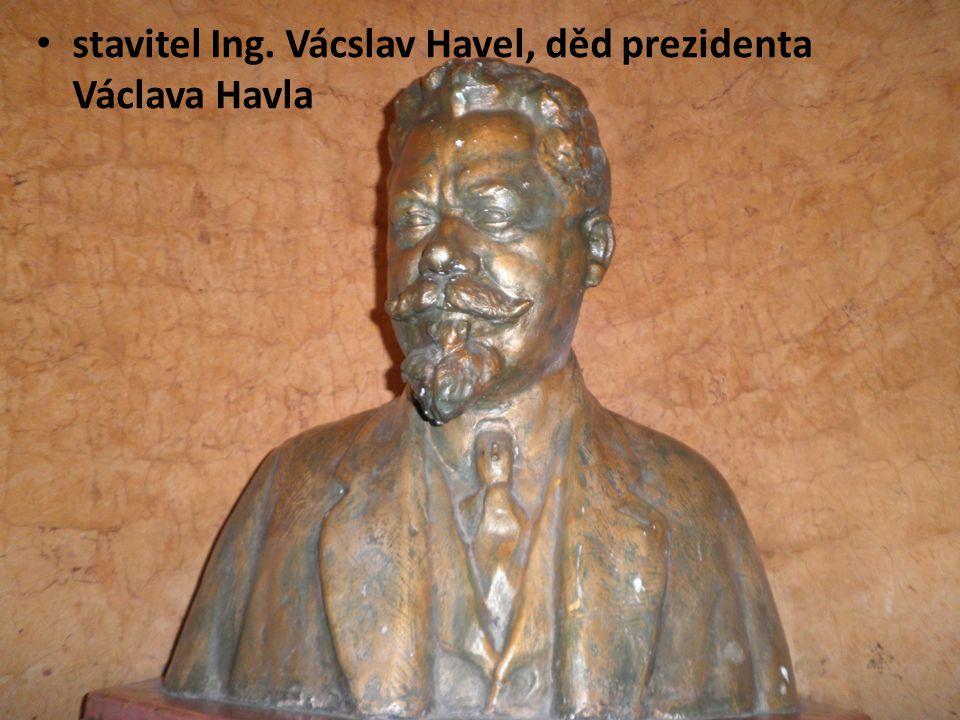 stavitel Ing. Vácslav Havel, děd prezidenta Václava Havla