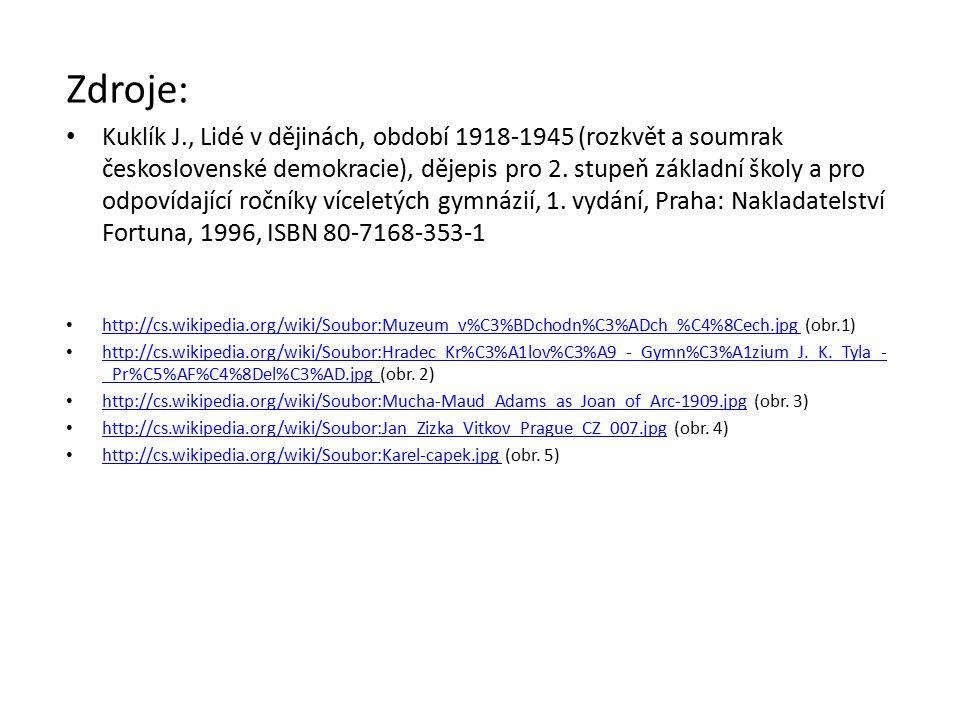 Zdroje: Kuklík J., Lidé v dějinách, období 1918-1945 (rozkvět a soumrak československé demokracie), dějepis pro 2. stupeň základní školy a pro odpovíd