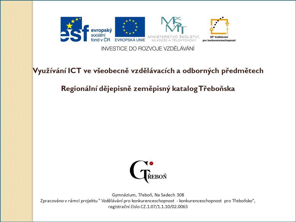 Staňkov Jana Zahradníková 2. ročník Gymnázium, Třeboň, Na Sadech 308 28.1.2012