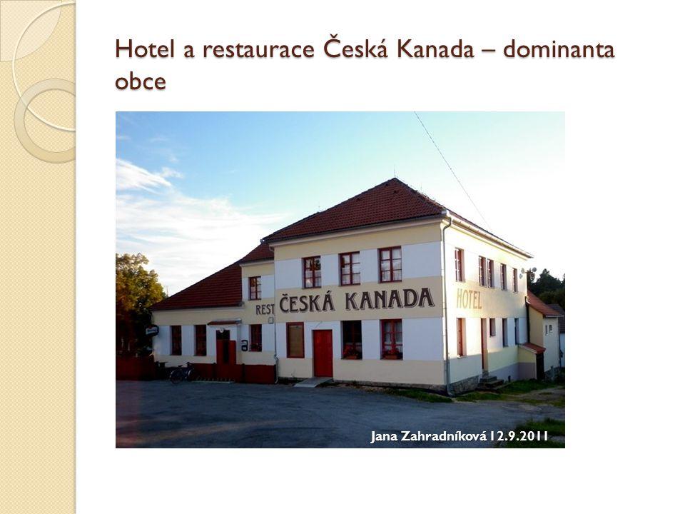Hotel a restaurace Česká Kanada – dominanta obce Jana Zahradníková 12.9.2011