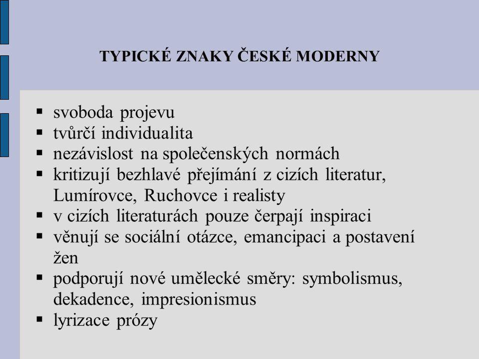 MANIFEST ČESKÉ MODERNY  Vydán v roce 1895 v časopise Rozhledy  Připravil ho Josef Svatopluk Machar  Signatáři: J.