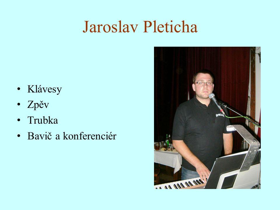 Jaroslav Pleticha Klávesy Zpěv Trubka Bavič a konferenciér