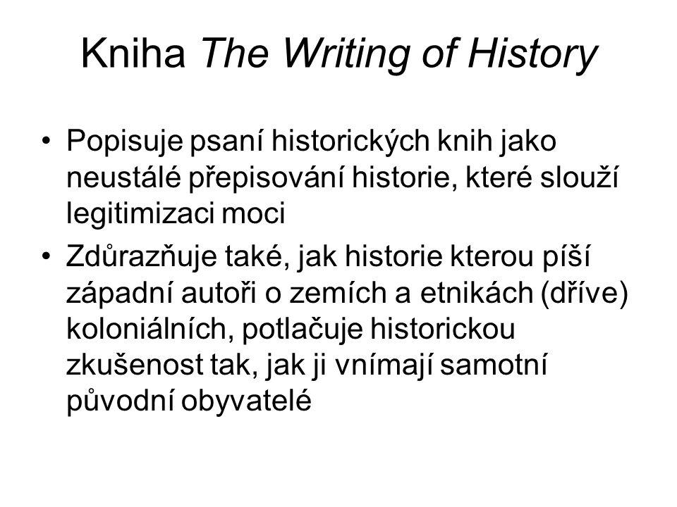 Kniha The Writing of History Popisuje psaní historických knih jako neustálé přepisování historie, které slouží legitimizaci moci Zdůrazňuje také, jak historie kterou píší západní autoři o zemích a etnikách (dříve) koloniálních, potlačuje historickou zkušenost tak, jak ji vnímají samotní původní obyvatelé