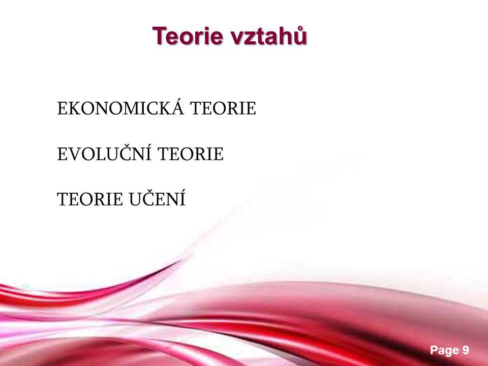 Free Powerpoint Templates Page 10 EKONOMICKÁ TEOR EKONOMICKÁ TEORIE »Vztah je vysvětlován jako ekonomická transakce.
