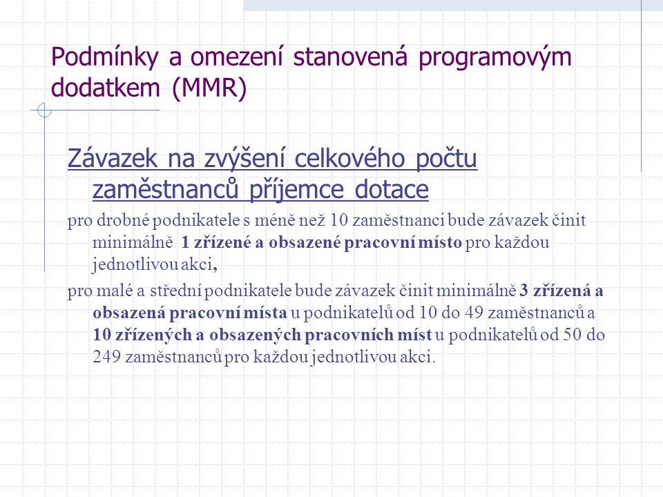 Podmínky a omezení stanovená programovým dodatkem (MMR) Závazek na zvýšení celkového počtu zaměstnanců příjemce dotace pro drobné podnikatele s méně n