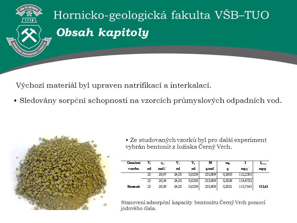 Hornicko-geologická fakulta VŠB–TUO Výchozí materiál byl upraven natrifikací a interkalací.