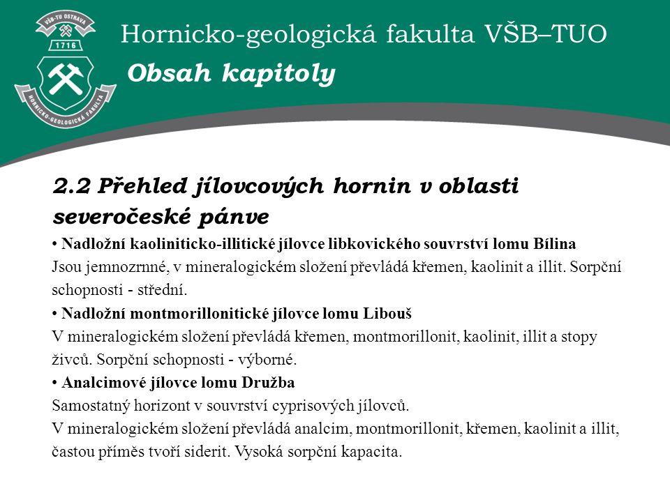 Hornicko-geologická fakulta VŠB–TUO 2.2 Přehled jílovcových hornin v oblasti severočeské pánve Nadložní kaoliniticko-illitické jílovce libkovického so