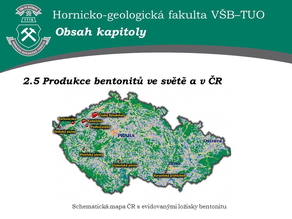 Hornicko-geologická fakulta VŠB–TUO Schematická mapa ČR s evidovanými ložisky bentonitu Obsah kapitoly 2.5 Produkce bentonitů ve světě a v ČR