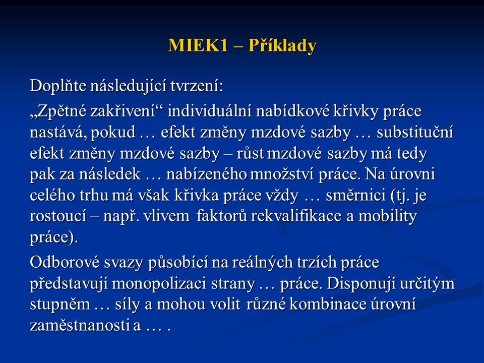 MIEK1 – Příklady Charakterizujte trh práce a jeho specifika.