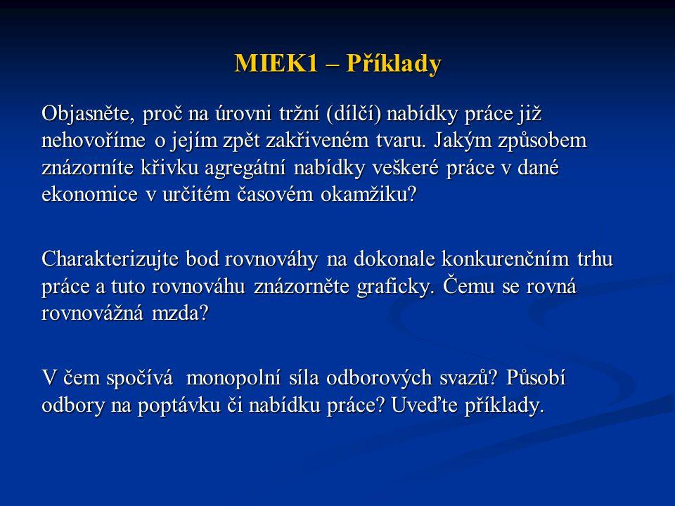 MIEK1 – Příklady Jaké cíle mohou obory prosazovat.