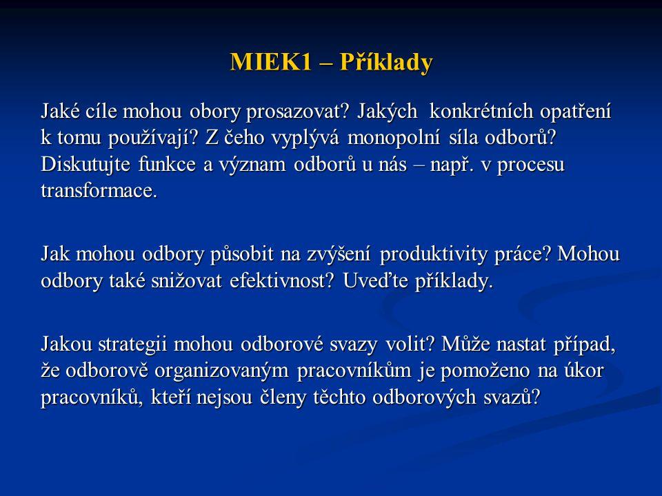 MIEK1 – Příklady Jaké cíle mohou obory prosazovat? Jakých konkrétních opatření k tomu používají? Z čeho vyplývá monopolní síla odborů? Diskutujte funk