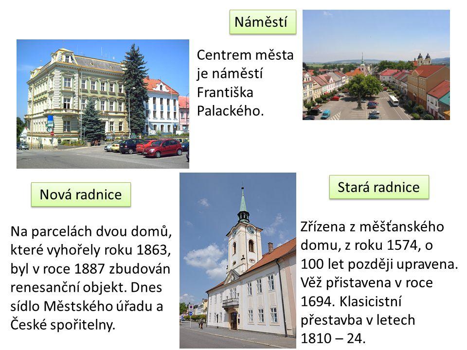 Nová radnice Stará radnice Náměstí Centrem města je náměstí Františka Palackého.