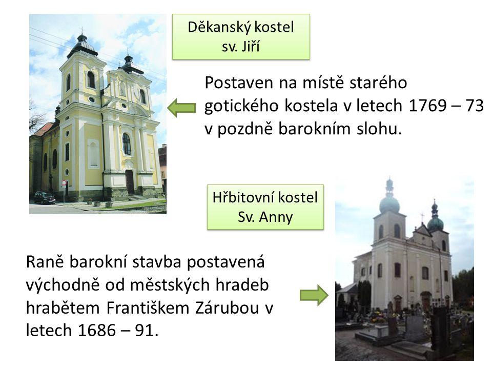 Děkanský kostel sv. Jiří Hřbitovní kostel Sv. Anny Hřbitovní kostel Sv.