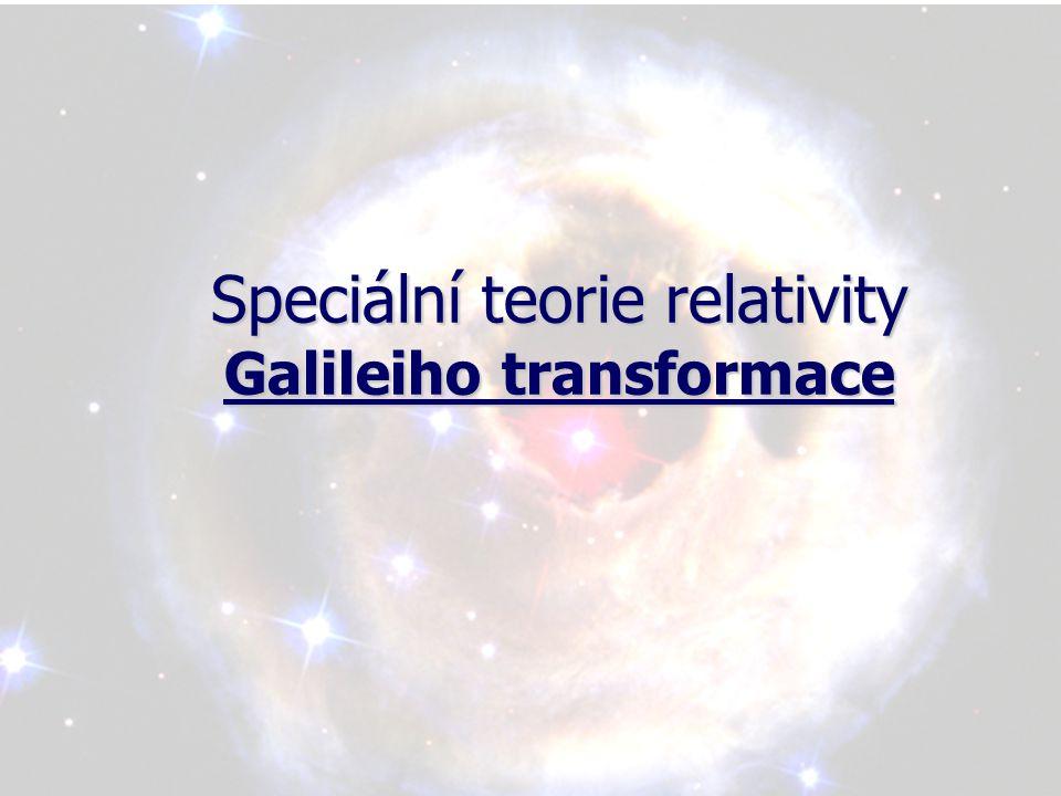 Speciální teorie relativity Galileiho transformace