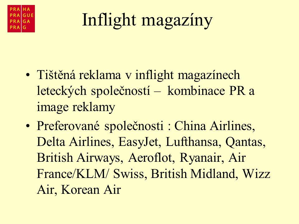 Inflight magazíny Tištěná reklama v inflight magazínech leteckých společností – kombinace PR a image reklamy Preferované společnosti : China Airlines, Delta Airlines, EasyJet, Lufthansa, Qantas, British Airways, Aeroflot, Ryanair, Air France/KLM/ Swiss, British Midland, Wizz Air, Korean Air