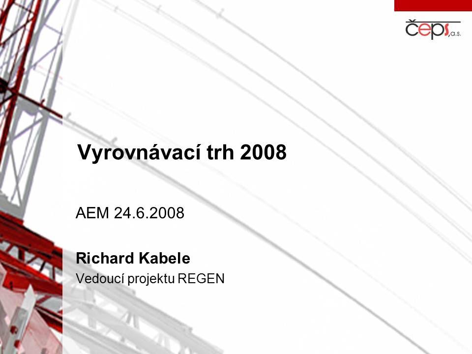 Vyrovnávací trh 2008 AEM 24.6.2008 Richard Kabele Vedoucí projektu REGEN