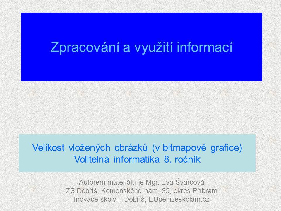 Zpracování a využití informací Autorem materiálu je Mgr.