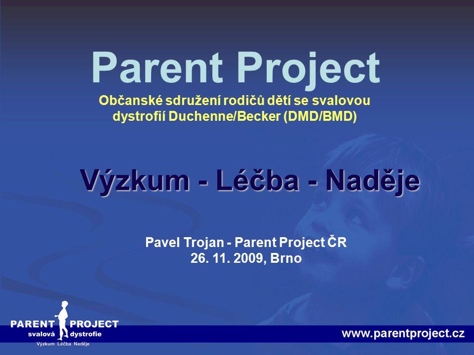 Parent Project (Projekt rodičů) Parent Project (Projekt rodičů) je nezisková organizace založená rodiči, jejichž děti se narodily se svalovou dystrofií Duchenne/Becker.