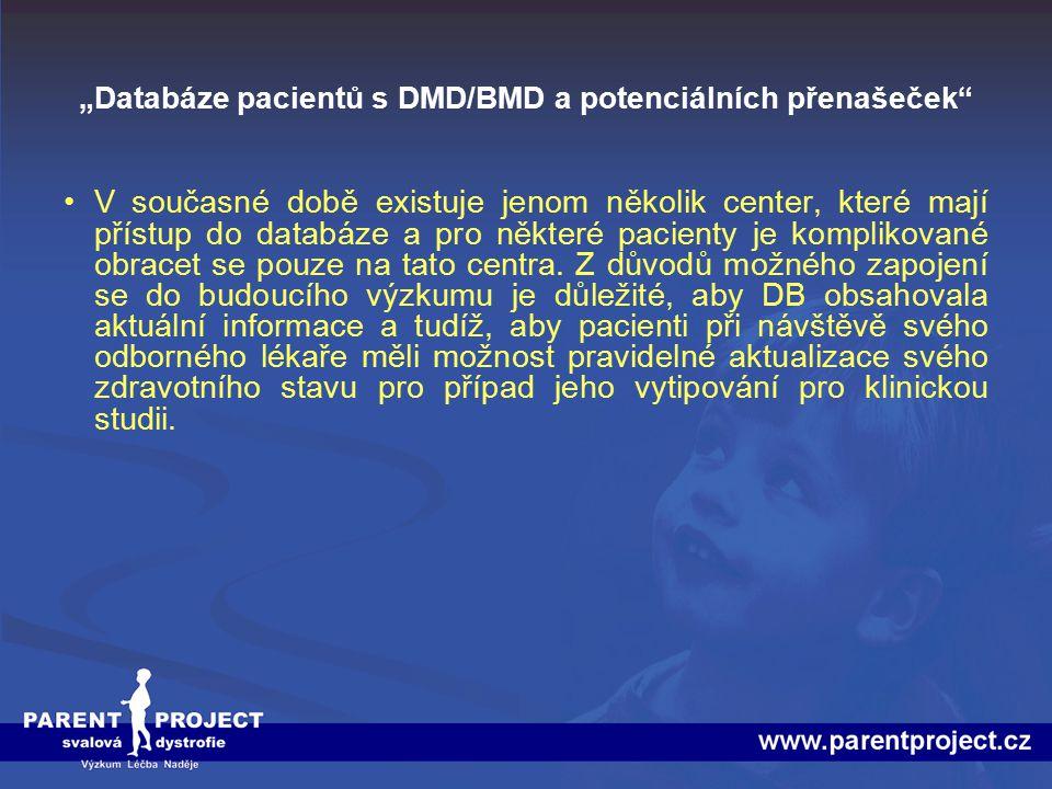 """""""Databáze pacientů s DMD/BMD a potenciálních přenašeček"""" V současné době existuje jenom několik center, které mají přístup do databáze a pro některé p"""