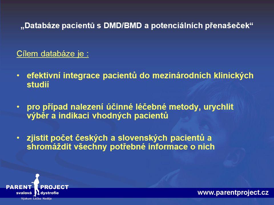 """""""Databáze pacientů s DMD/BMD a potenciálních přenašeček"""" Cílem databáze je : efektivní integrace pacientů do mezinárodních klinických studií pro přípa"""