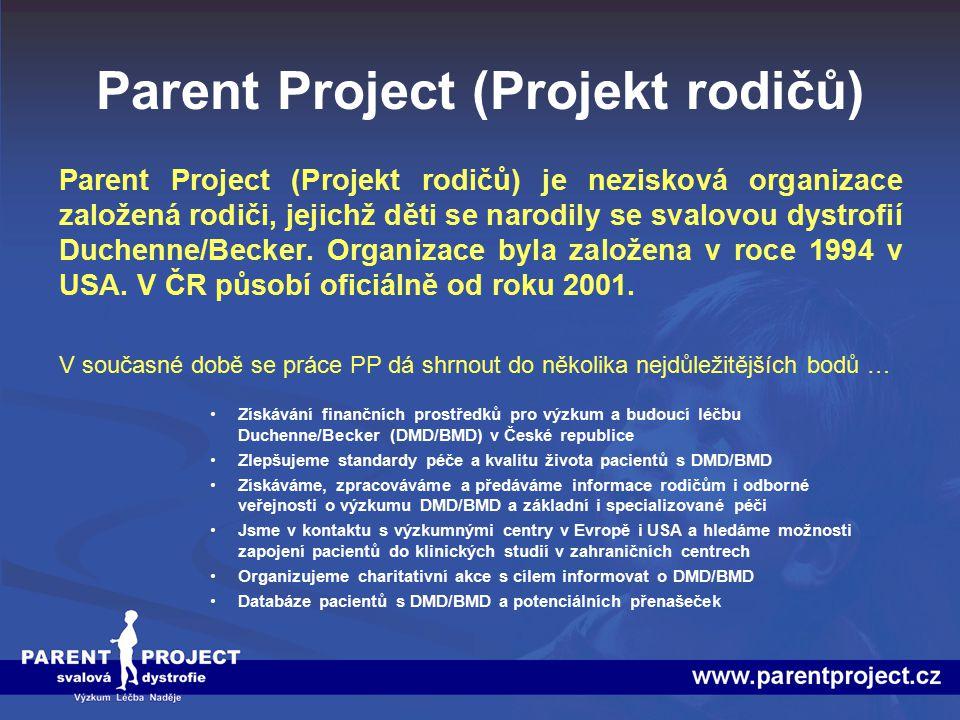 Parent Project (Projekt rodičů) Parent Project (Projekt rodičů) je nezisková organizace založená rodiči, jejichž děti se narodily se svalovou dystrofi