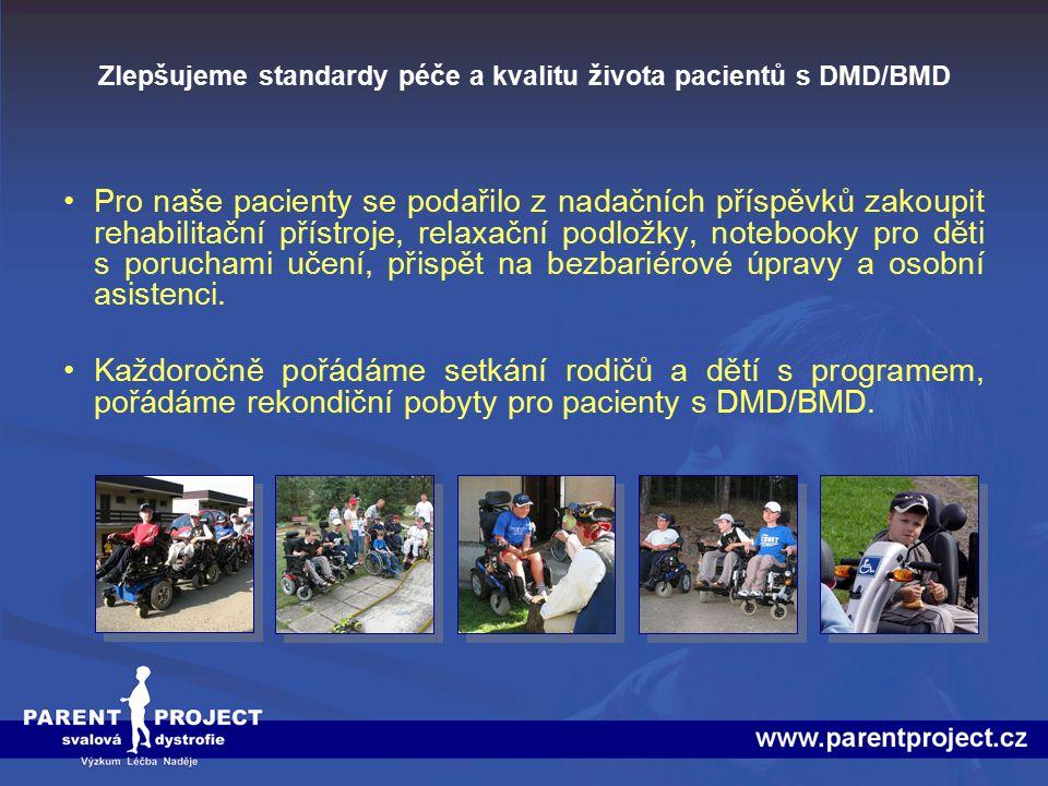 Zlepšujeme standardy péče a kvalitu života pacientů s DMD/BMD Pro naše pacienty se podařilo z nadačních příspěvků zakoupit rehabilitační přístroje, re