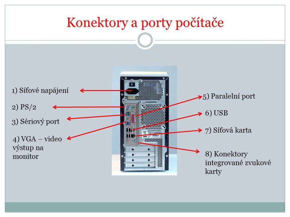 1) Síťové napájení a) jediný napájecí tříkolíkový konektor b) dva konektory (1 konektor s kolíky, 2 konektor se zdířkami) – počítač + monitor Zapnutí PC můžeme zapnout i monitor = celý systém lze napájet z jednoho síťového kabelu!!!