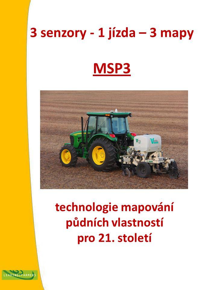 3 senzory - 1 jízda – 3 mapy MSP3 technologie mapování půdních vlastností pro 21. století