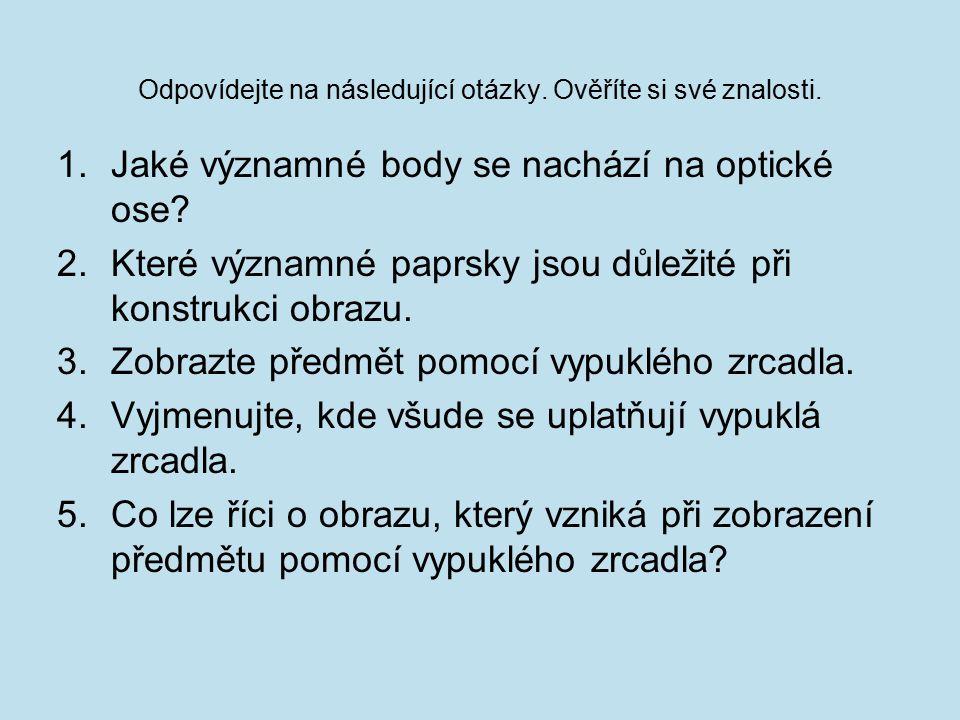 1.Jaké významné body se nachází na optické ose.