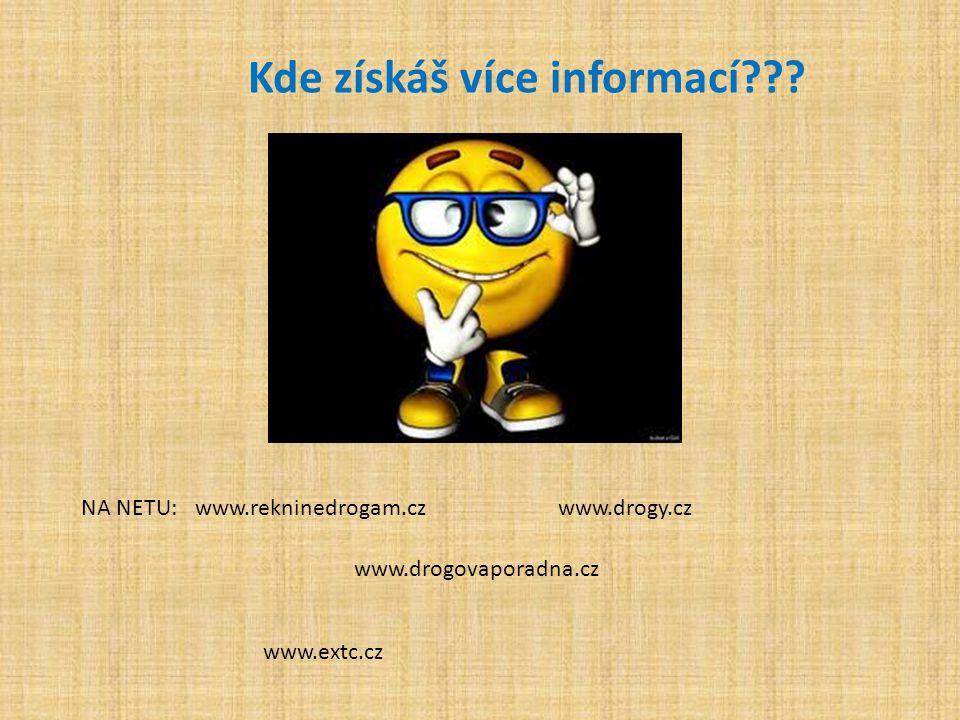 www.rekninedrogam.czwww.drogy.cz Kde získáš více informací .