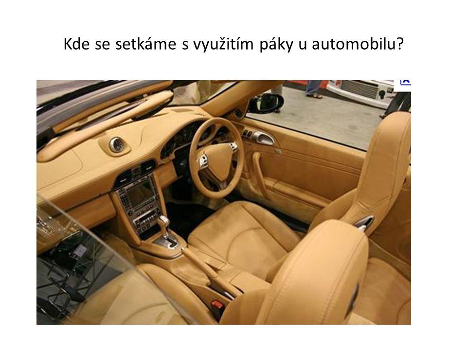 Kde se setkáme s využitím páky u automobilu?