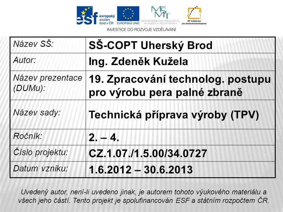 Název SŠ: SŠ-COPT Uherský Brod Autor: Ing.Zdeněk Kužela Název prezentace (DUMu): 19.