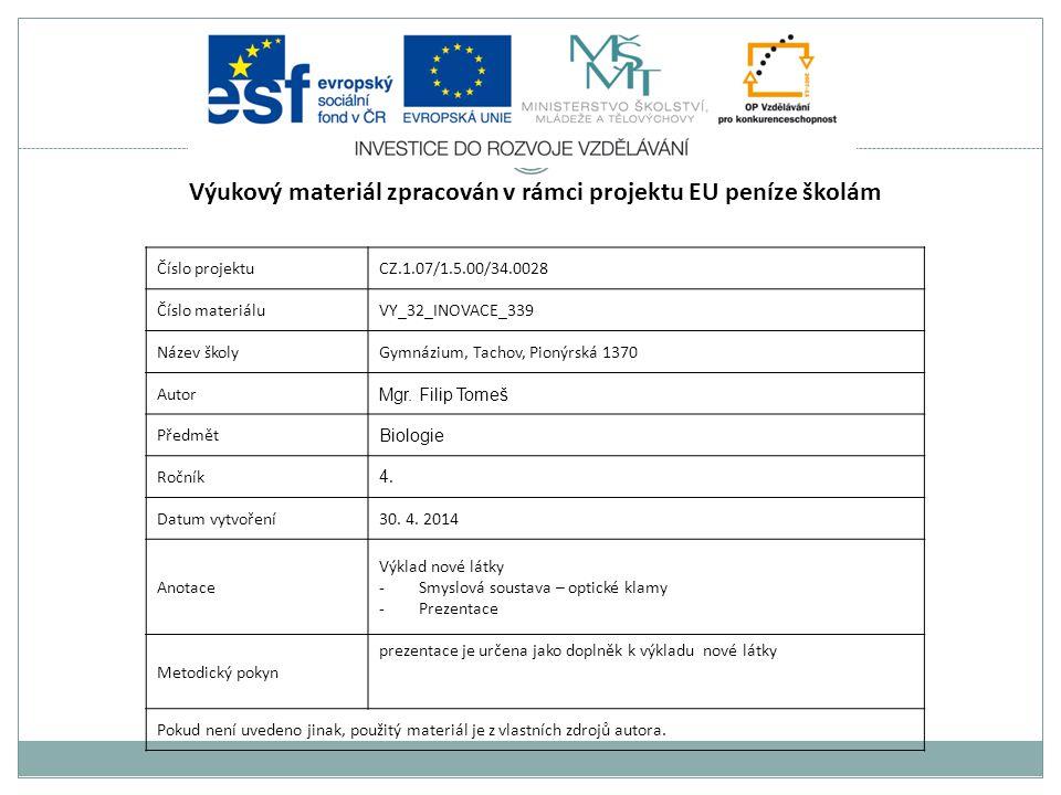 Číslo projektuCZ.1.07/1.5.00/34.0028 Číslo materiáluVY_32_INOVACE_339 Název školyGymnázium, Tachov, Pionýrská 1370 Autor Mgr.