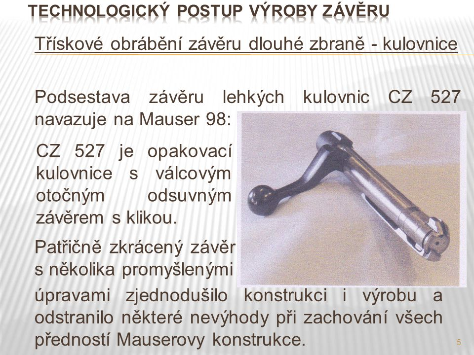 16 Operační sled výroby závěru kulovnice Č.op.Popis operaceStrojní zařízeníNářadí 042Rovnat po kaleníLis ruční šroub.