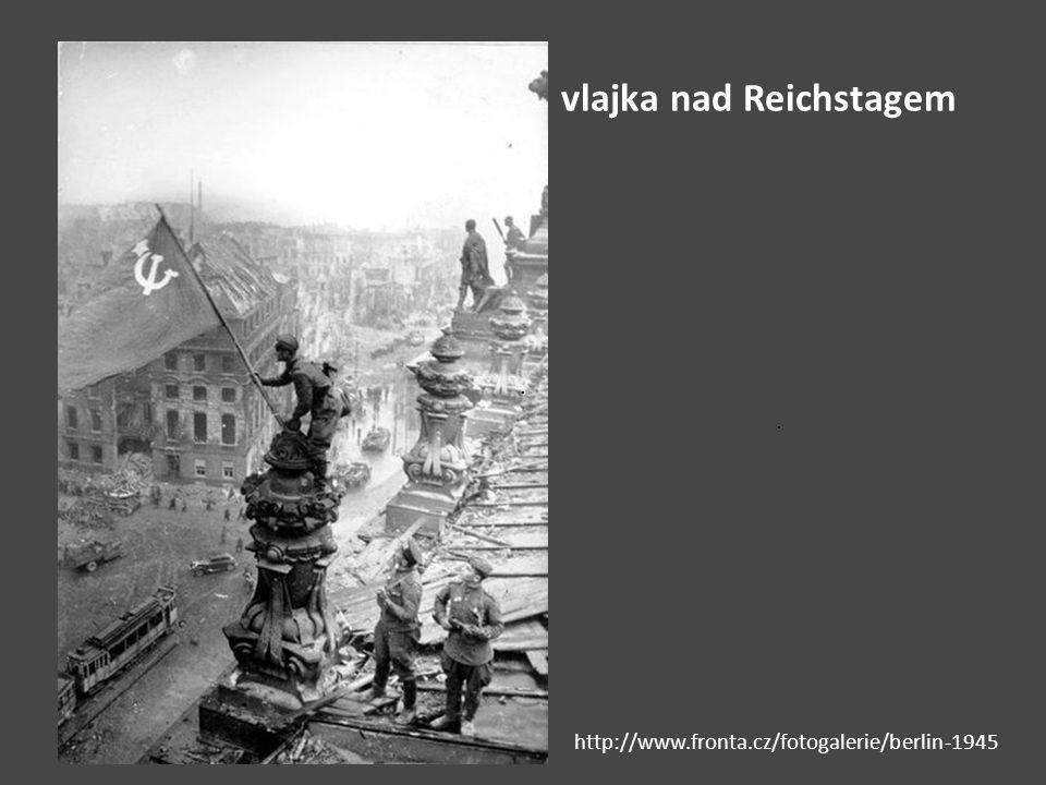 vlajka nad Reichstagem http://www.fronta.cz/fotogalerie/berlin-1945