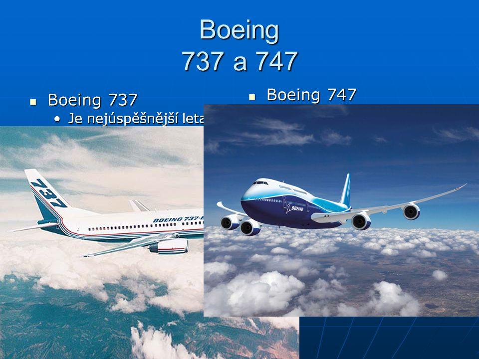 Boeing 757 a 767 Boeing 757 Boeing 757 Má řadu technických vylepšení, nový design křídel výkonnější a tišší motoryMá řadu technických vylepšení, nový design křídel výkonnější a tišší motory Boeing 757-200Boeing 757-200 Boeing 757-300Boeing 757-300 Boeing 767 Boeing 767 Současně s vývojem letadla 757 se Boeing rozhodl vyvíjet i model označený 767 Boeing 767 se stal jedním z nejoblíbenějších letadel pro lety přes Atlantický oceán Boeing 767-100 Boeing 767-200 Boeing 767-300 Boeing 767 Freighter Boeing 767-400ER