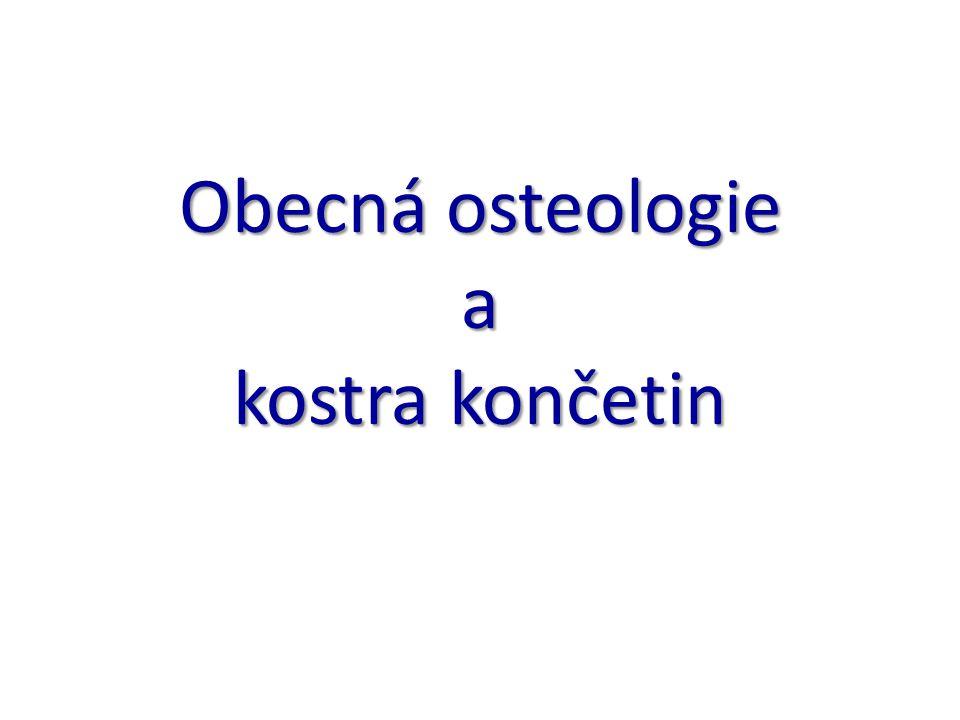 Obecná osteologie a kostra končetin