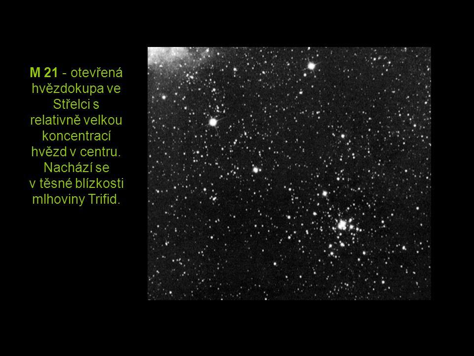 M 21 - otevřená hvězdokupa ve Střelci s relativně velkou koncentrací hvězd v centru. Nachází se v těsné blízkosti mlhoviny Trifid.