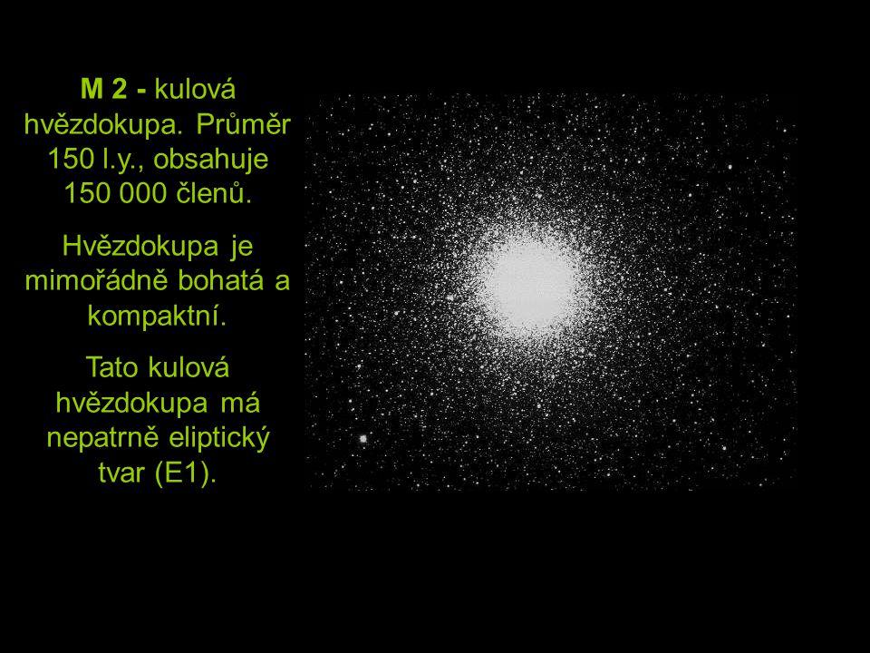 M 2 - kulová hvězdokupa. Průměr 150 l.y., obsahuje 150 000 členů. Hvězdokupa je mimořádně bohatá a kompaktní. Tato kulová hvězdokupa má nepatrně elipt