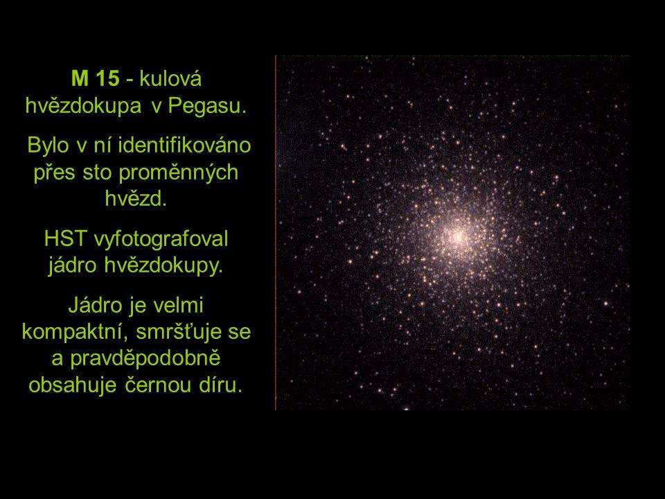 M 15 - kulová hvězdokupa v Pegasu. Bylo v ní identifikováno přes sto proměnných hvězd. HST vyfotografoval jádro hvězdokupy. Jádro je velmi kompaktní,
