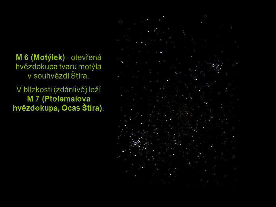 M 6 (Motýlek) - otevřená hvězdokupa tvaru motýla v souhvězdí Štíra. V blízkosti (zdánlivě) leží M 7 (Ptolemaiova hvězdokupa, Ocas Štíra).