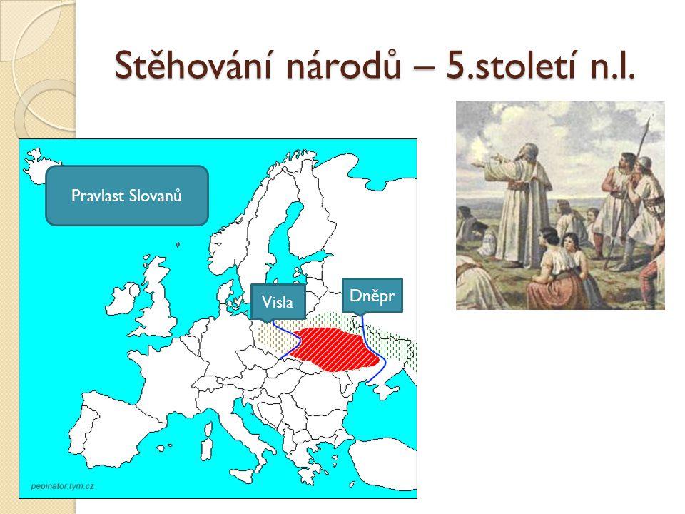 Stěhování národů – 5.století n.l. Visla Dněpr Pravlast Slovanů